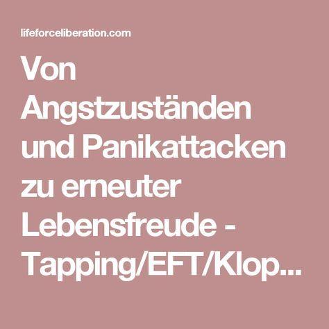 Von Angstzuständen und Panikattacken zu erneuter Lebensfreude - Tapping/EFT/Klopfakupressur
