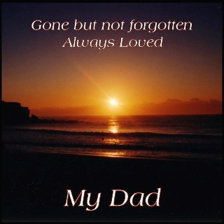 Miss you every day Dad!