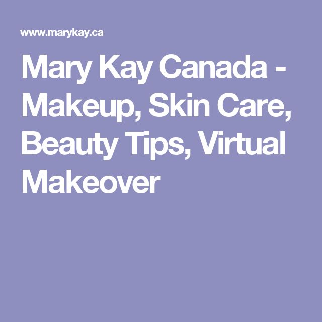 Mary Kay Canada - Makeup, Skin Care, Beauty Tips, Virtual Makeover