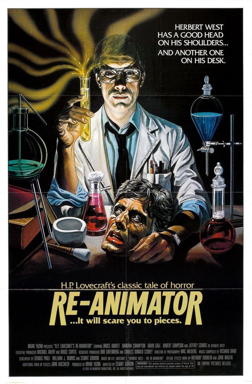"Re-Animator (1985), Based on the Lovecraft story ""Herbert West-Reanimator"""