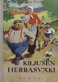 Kiljusen herrasväki by Jalmari Finne (b. 11 August 1874) *** http://fi.wikipedia.org/wiki/Jalmari_Finne ***  http://www.adlibris.com/fi/product.aspx?isbn=9522153966 | Nimeke: Kiljusen herrasväki - Tekijä: Jalmari Finne - ISBN: 9522153966 - Hinta: 21,30