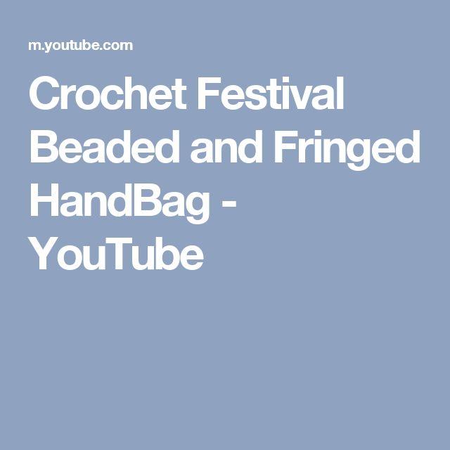 Crochet Festival Beaded and Fringed HandBag - YouTube