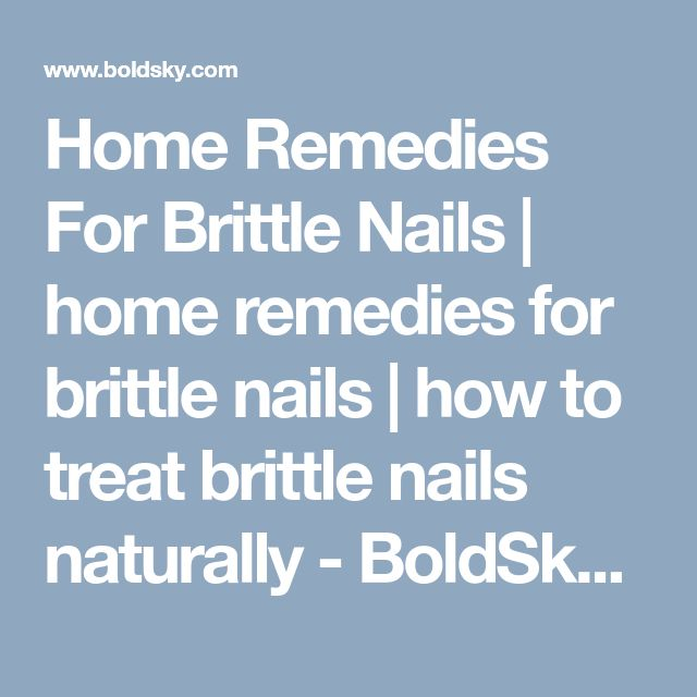 Home Remedies For Brittle Nails | home remedies for brittle nails | how to treat brittle nails naturally - BoldSky.com