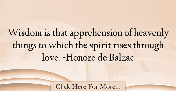 Honore de Balzac Quotes About Wisdom - 72984