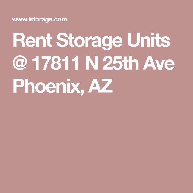 Rent Storage Units @ 17811 N 25th Ave Phoenix, AZ