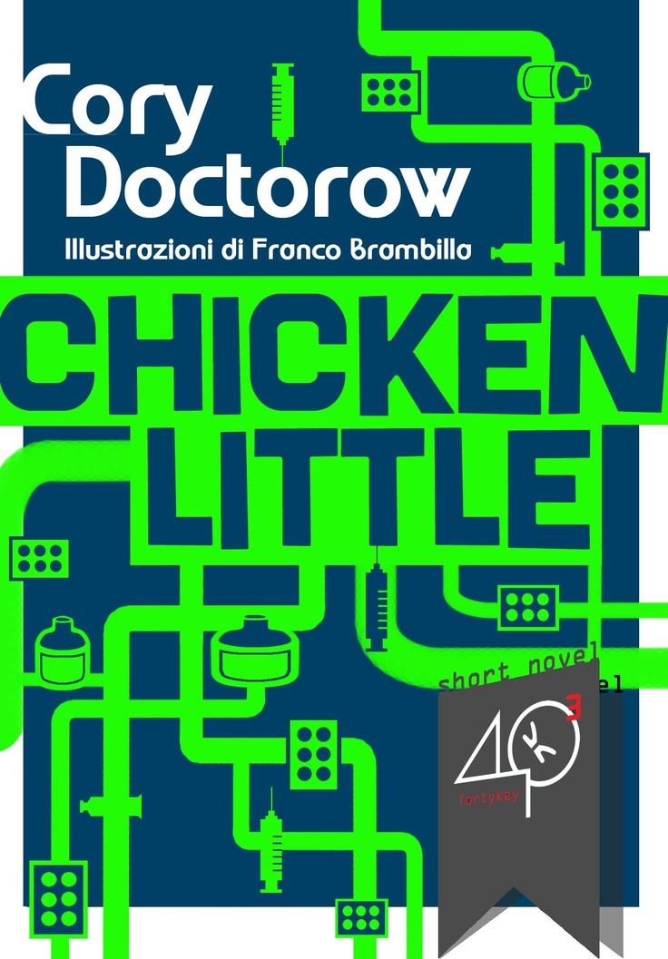 "#ebookcover ""Chicken Little"" di Cory Doctorow edito da 40K"