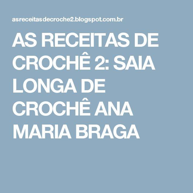 AS RECEITAS DE CROCHÊ 2: SAIA LONGA DE CROCHÊ ANA MARIA BRAGA