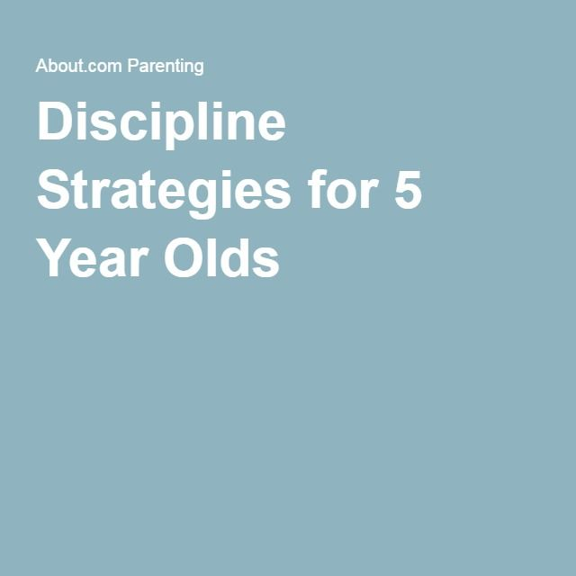 Discipline Strategies for 5 Year Olds