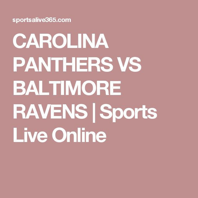 CAROLINA PANTHERS VS BALTIMORE RAVENS | Sports Live Online
