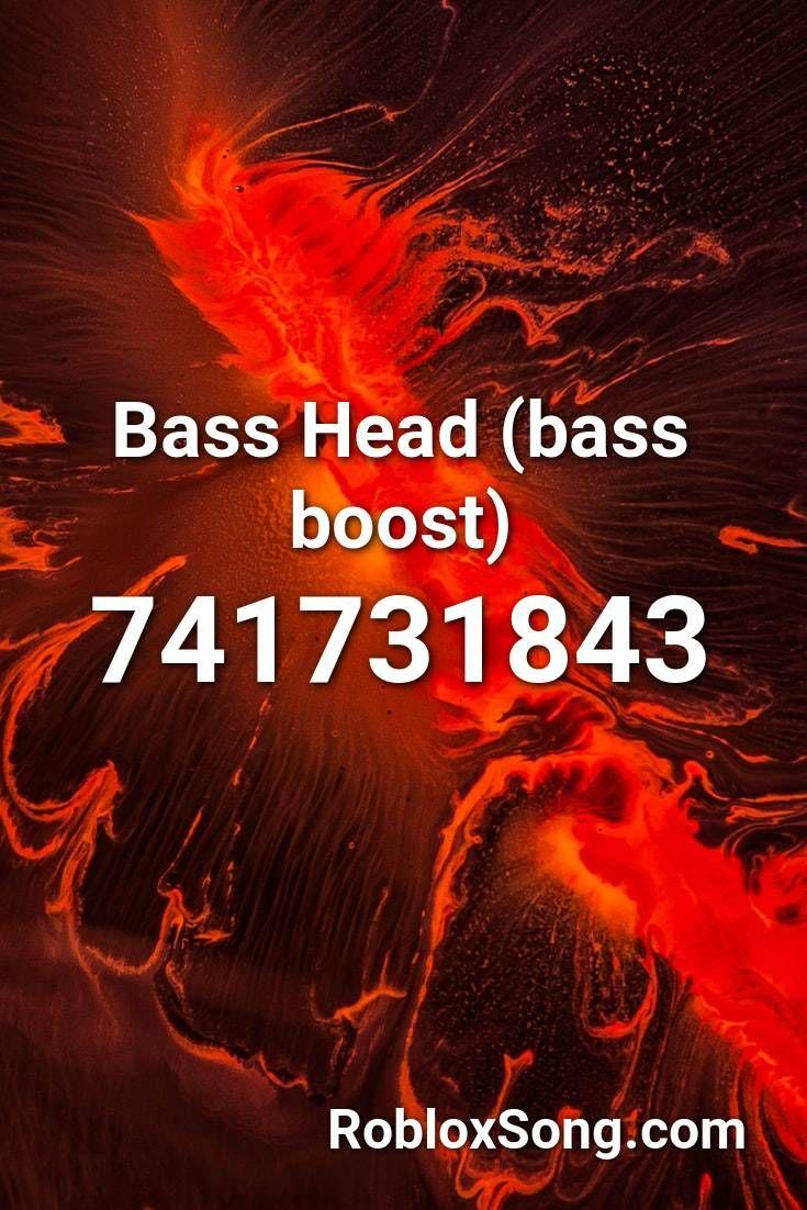 Bass Head Bass Boost Roblox Id Roblox Music Codes Songs Roblox Theme Song