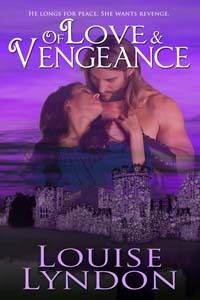 <3 <3 <3 <3 + Of Love and Vengeance by Louise Lyndon - Got Romance! Reviews