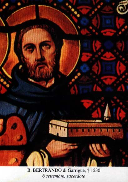 September 6 - Blessed Bertrand of Garrigues, O.P...lived a full, active, devout missionary life alongside...his good friend St. Dominic...St. Dominic and Blessed Bertrand met as missionaries and became very close friends, praying and fasting together, offering sufferings for the good of others... He was a founding  member of the Order (of St. Dominic) and his advice and prayers helped to establish the Order of Preachers, the Dominicans...- Catholic Exchange