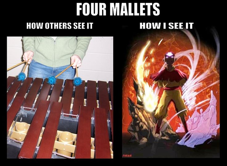 Four mallets!  Yes, playing a marimba with four mallets is the equivalent of being in the Avatar state. ^_^