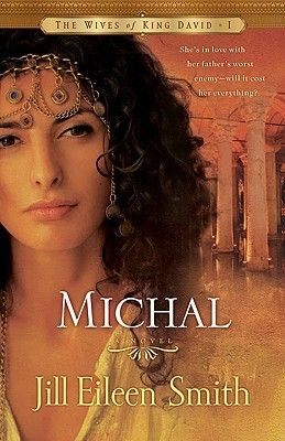 Michal (Wives of King David #1) by Jill Eileen Smith