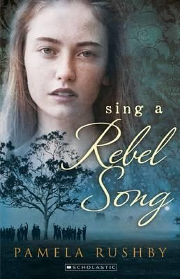 Sing a Rebel Song by Pamela Rushby