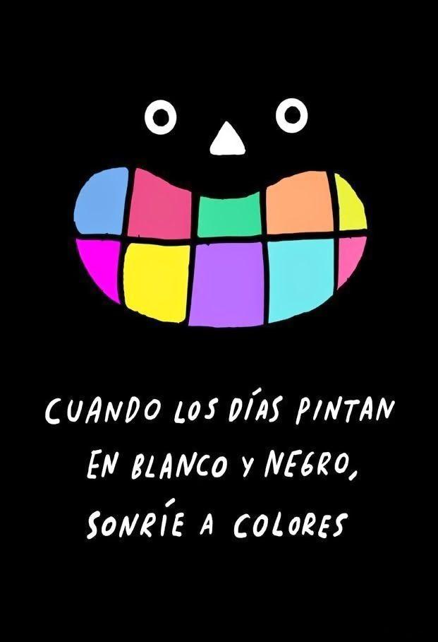Pinta tu Vida y Sonríe a Colores. | Frases Para Motivar ...