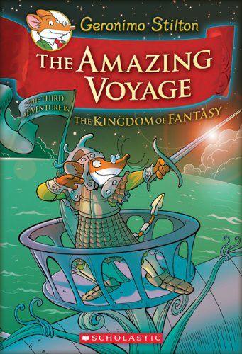 Bestseller books online Geronimo Stilton and the Kingdom of Fantasy 3: The Amazing Voyage Geronimo Stilton  http://www.ebooknetworking.net/books_detail-0545307716.html