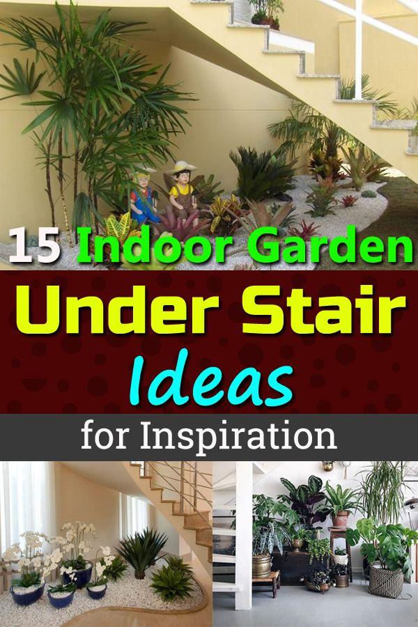 15 Indoor Garden Under Stair Ideas For Inspiration Indoor Garden Under Stairs Indoor Gardens