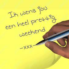ik wens jou een heel prettig weekend -xxx-