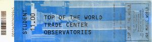 A collection of photos of the World Trade Center: World Trade Center Observatory Ticket