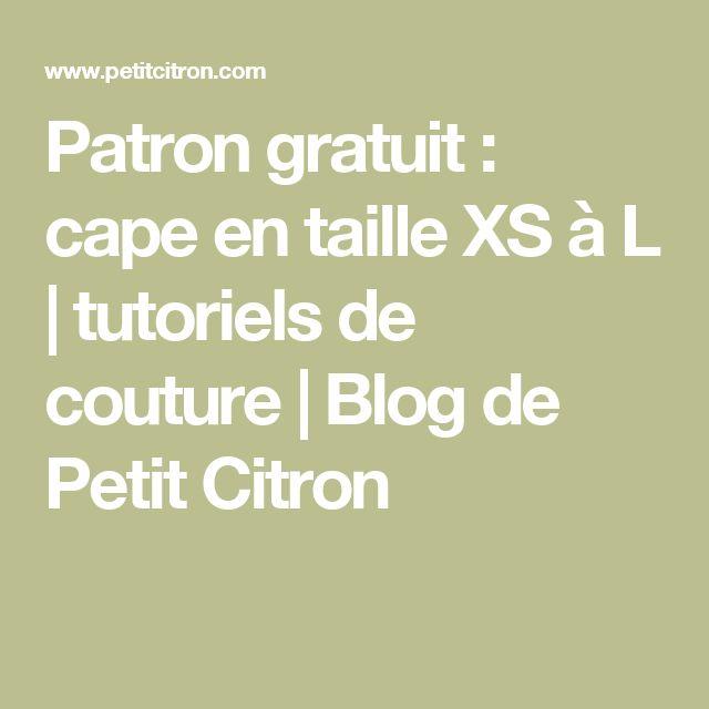 Patron gratuit : cape en taille XS à L   tutoriels de couture   Blog de Petit Citron