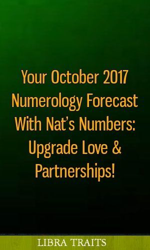 your october 2017 numerology forecast with nat\u0027s numbers upgradeyour october 2017 numerology forecast with nat\u0027s numbers upgrade love \u0026 partnerships! horoscopes aries gemini cancer scorpio numerologyforecast
