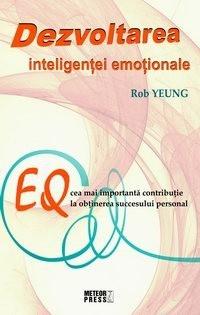 """Dezvoltarea inteligentei emotionale"", Rob Yeung"