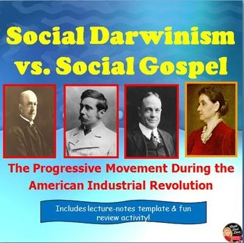 Social Darwin vs Social Gospel Lecture - American Industrial Revolution (U.S. History) This creative lecture reviews the major concepts and important people related to the ideologies of Social Darwinism and Social Gospel discussed during the progressive movement of the American Industrial Revolution.