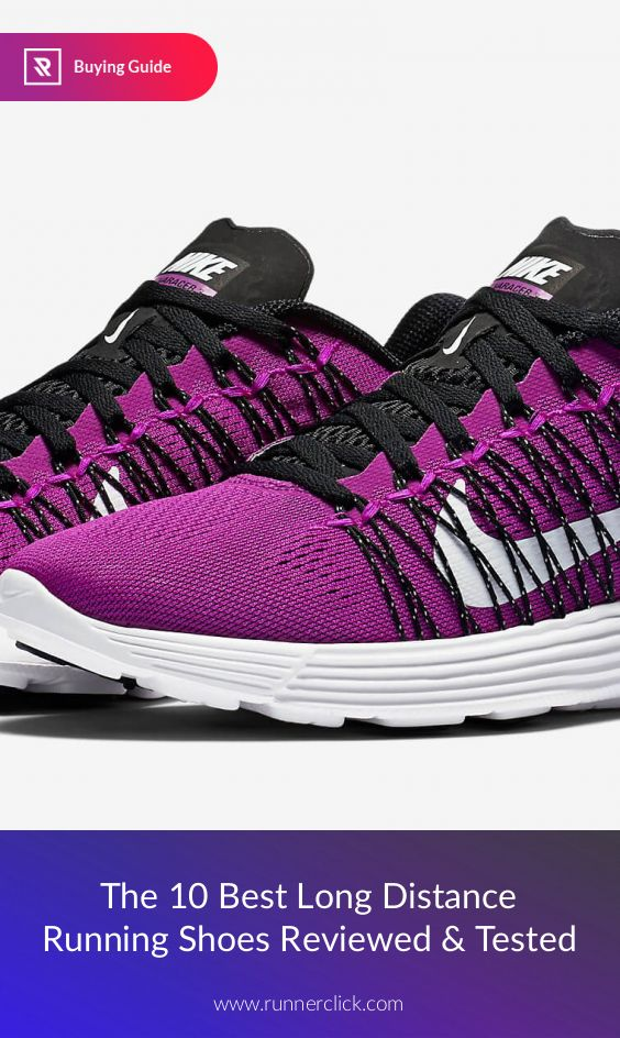 The 10 Best Long Distance Running Shoes Reviewed & Tested