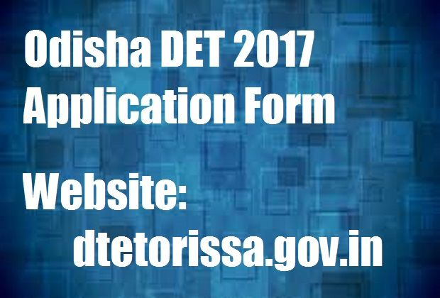 http://frogy.in/application-form/odisha-det-2017-application-form-apply-online/