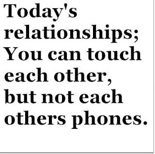 "so very true - cell phone has allowed me to ""catch"" every man that has been unfaithful to me."
