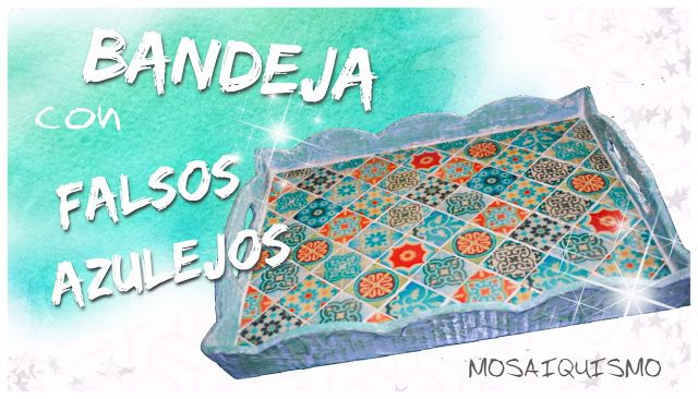 Artesanía Lara: BANDEJA DE CARTÓN CON FALSOS AZULEJOS - paso a pas...