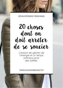 20_choses_dont_on_doit_arre%cc%82ter_dese_soucier