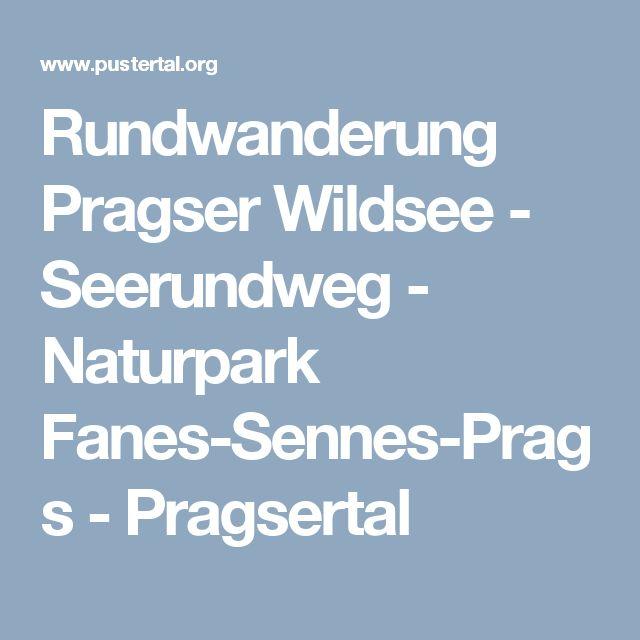 Rundwanderung Pragser Wildsee - Seerundweg - Naturpark Fanes-Sennes-Prags - Pragsertal