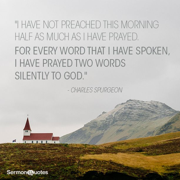 Do you pray more than you speak? #charlesspurgeon #prayer #quote
