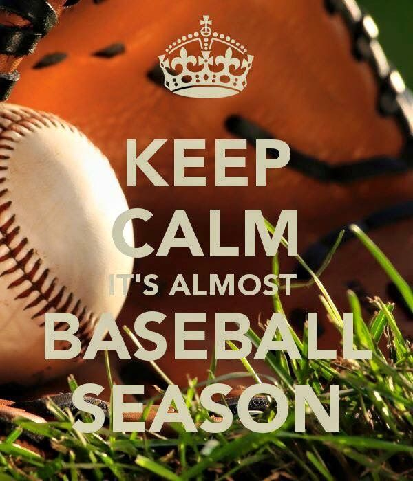 Keep calm its almost baseball season