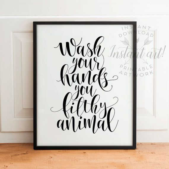Wash Your Hands PRINTABLE art - bathroom printable art, bathroom wall decor, funny bathroom decor,funny wall art,you filthy animal,funny art