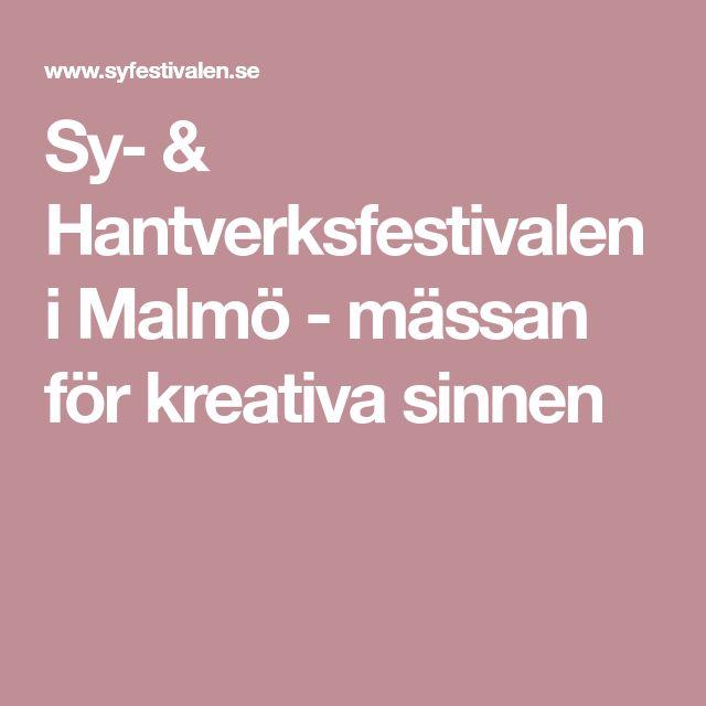 Sy- & Hantverksfestivalen i Malmö - mässan för kreativa sinnen