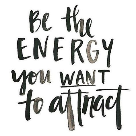 Be the ENERGY you want to attract - every time! #motivation #highlevelcoaching #mindest
