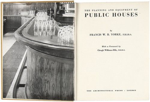 YORKE, Francis W.B. The Planning and Equipment of Public Houses.  The Architectural Press, 1949. #pubs