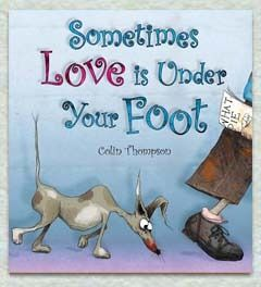 (Own) Sometimes Love is Under Your Foot - Colin Thompson