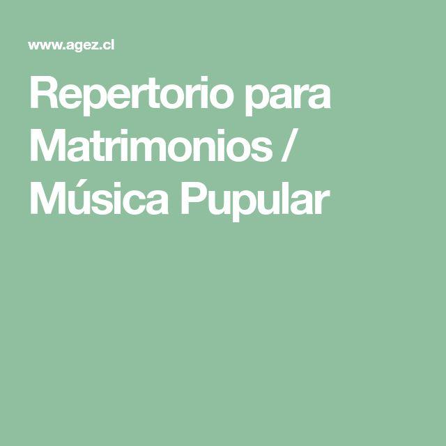 Repertorio para Matrimonios / Música Pupular