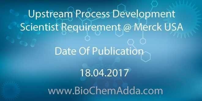 Upstream Process Development Scientist Requirement @ Merck USA