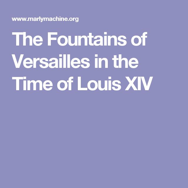 The Fountains of Versailles in the Time of Louis XIV