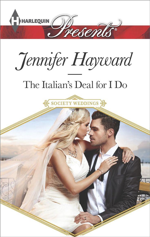The Italian's Deal for I Do (Society Weddings) - Kindle edition by Jennifer Hayward. Romance Kindle eBooks @ Amazon.com.