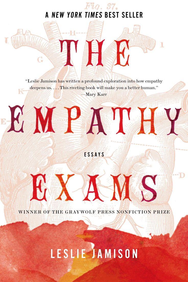 The Empathy Exams : Essays  Leslie Jamison
