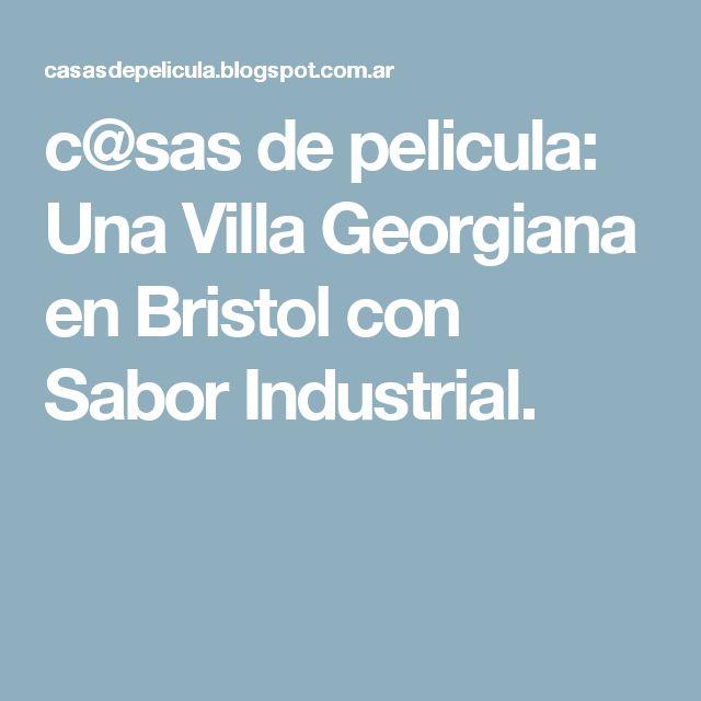 c@sas de pelicula: Una Villa Georgiana en Bristol con Sabor Industrial.