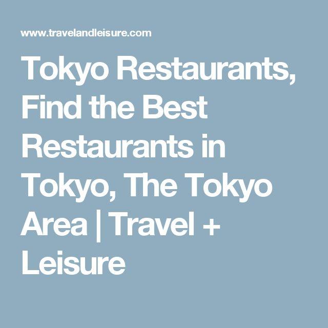 Tokyo Restaurants, Find the Best Restaurants in Tokyo, The Tokyo Area | Travel + Leisure