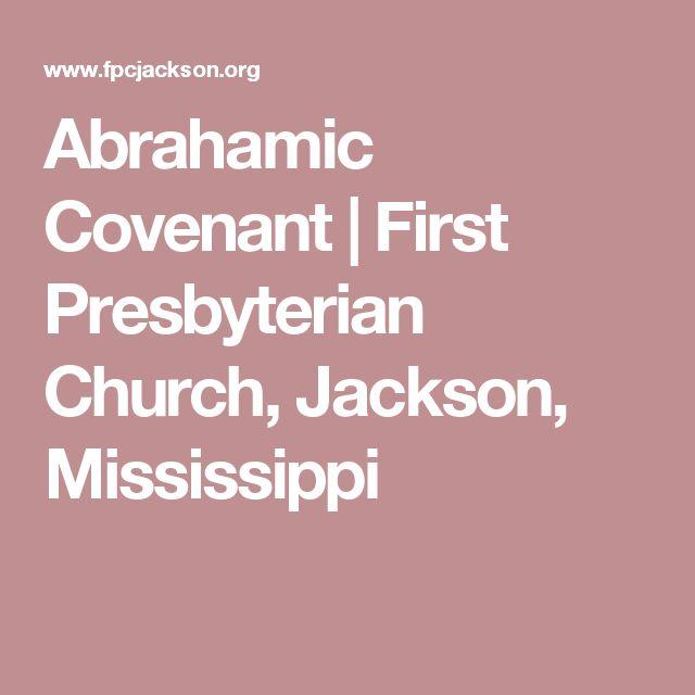 Abrahamic Covenant             |                    First Presbyterian Church, Jackson, Mississippi