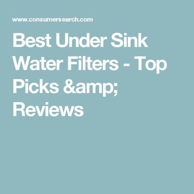 Best Under Sink Water Filters - Top Picks & Reviews